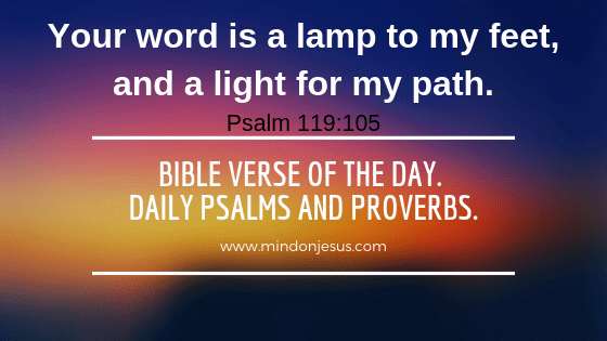 Read today's Bible verse of the day with daily psalms and proverbs.