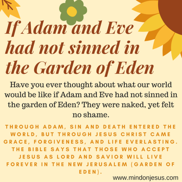 If Adam and Eve had not sinned in the Garden of Eden